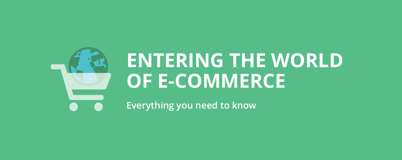 Entering the e-commerce world - everything you should know