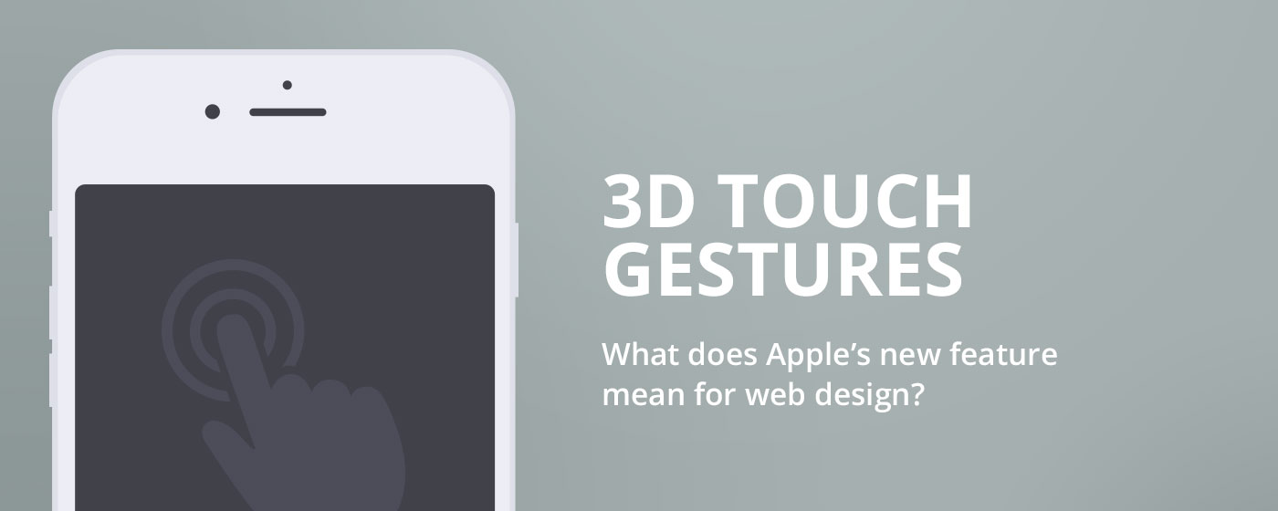 3D Touch Gestures - What does it mean for web design?